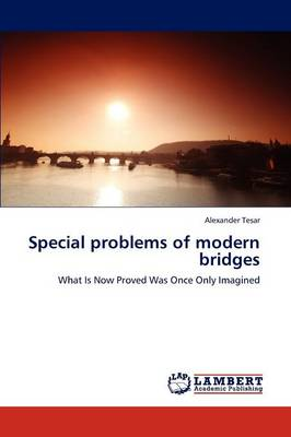 Special Problems of Modern Bridges