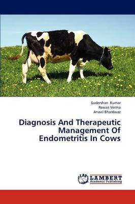 Diagnosis and Therapeutic Management of Endometritis in Cows