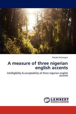 A Measure of Three Nigerian English Accents