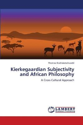 Kierkegaardian Subjectivity and African Philosophy