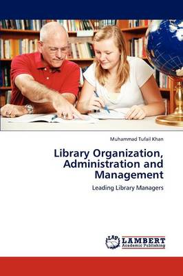 Library Organization, Administration and Management