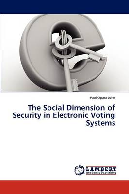 The Social Dimension of Security in Electronic Voting Systems