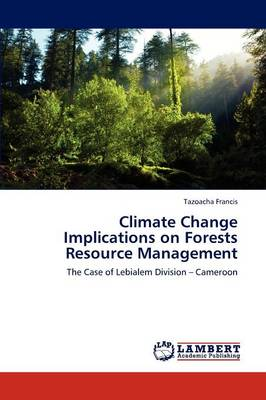 Climate Change Implications on Forests Resource Management