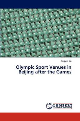 Olympic Sport Venues in Beijing After the Games