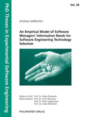 An Empirical Model of Software Managers. Information Needs for Software Engineering Technology Selection.: A Framework to Support Experimentally-based Software Engineering Technology Selection.