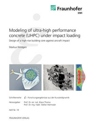Modeling of Ultra-high Performance Concrete (UHPC) Under Impact Loading: Design of a High-rise Building Core Against Aircraft Impact