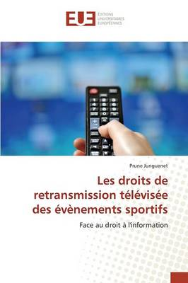 Les Droits de Retransmission Televisee Des Evenements Sportifs