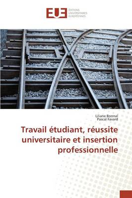 Travail �tudiant, R�ussite Universitaire Et Insertion Professionnelle