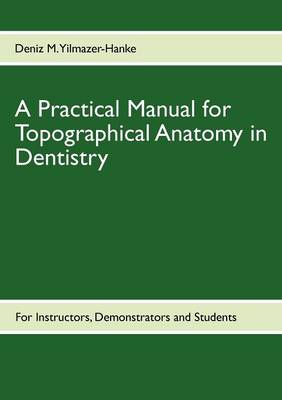 A Practical Manual for Topographical Anatomy in Dentistry