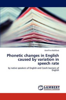 Phonetic Changes in English Caused by Variation in Speech Rate