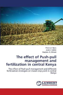 The Effect of Push-Pull Management and Fertilization in Central Kenya
