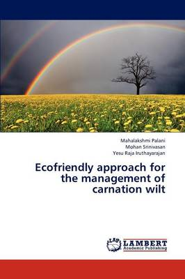 Ecofriendly Approach for the Management of Carnation Wilt