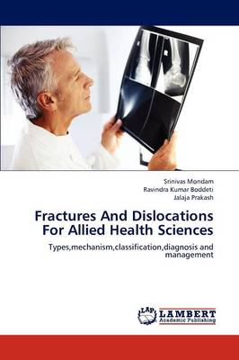 Fractures and Dislocations for Allied Health Sciences