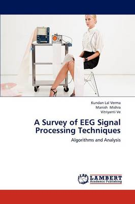 A Survey of Eeg Signal Processing Techniques