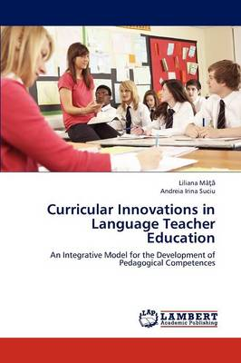 Curricular Innovations in Language Teacher Education