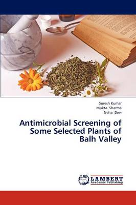 Antimicrobial Screening of Some Selected Plants of Balh Valley