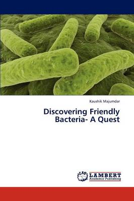 Discovering Friendly Bacteria- A Quest