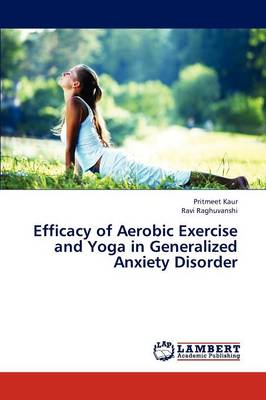 Efficacy of Aerobic Exercise and Yoga in Generalized Anxiety Disorder