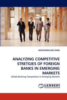 Analyzing Competitive Stretgies of Foreign Banks in Emerging Markets