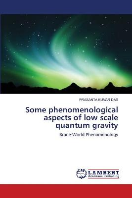 Some Phenomenological Aspects of Low Scale Quantum Gravity