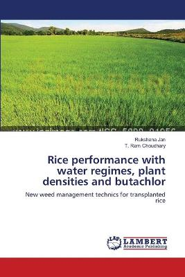 Rice Performance with Water Regimes, Plant Densities and Butachlor