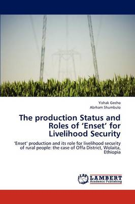 The Production Status and Roles of 'Enset' for Livelihood Security
