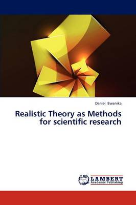 Realistic Theory as Methods for Scientific Research