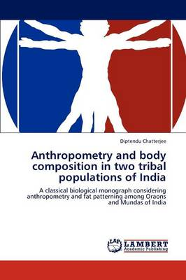 Anthropometry and Body Composition in Two Tribal Populations of India