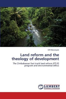 Land Reform and the Theology of Development