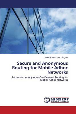 Secure and Anonymous Routing for Mobile Adhoc Networks