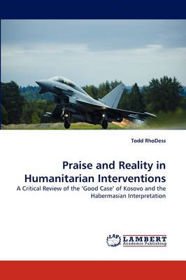 Praise and Reality in Humanitarian Interventions