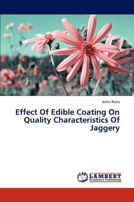Effect of Edible Coating on Quality Characteristics of Jaggery