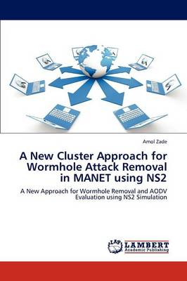 A New Cluster Approach for Wormhole Attack Removal in Manet Using Ns2