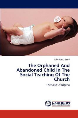 The Orphaned and Abandoned Child in the Social Teaching of the Church