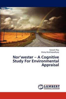 Nor'wester - A Cognitive Study for Environmental Appraisal