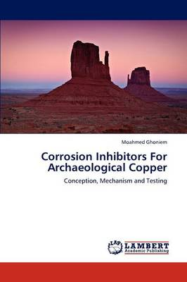 Corrosion Inhibitors for Archaeological Copper