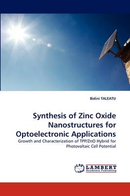 Synthesis of Zinc Oxide Nanostructures for Optoelectronic Applications