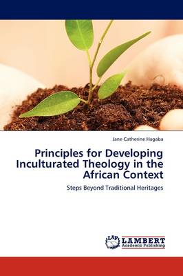 Principles for Developing Inculturated Theology in the African Context