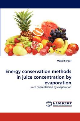 Energy Conservation Methods in Juice Concentration by Evaporation