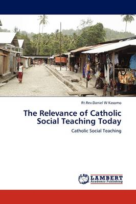 The Relevance of Catholic Social Teaching Today