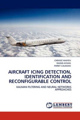 Aircraft Icing Detection, Identification and Reconfigurable Control