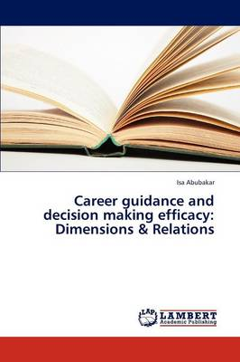 Career Guidance and Decision Making Efficacy: Dimensions & Relations