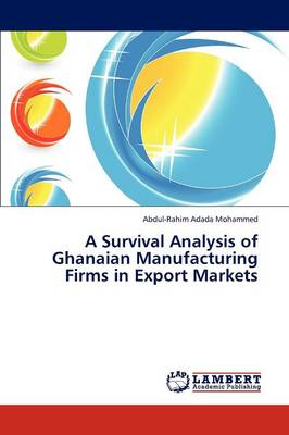 A Survival Analysis of Ghanaian Manufacturing Firms in Export Markets