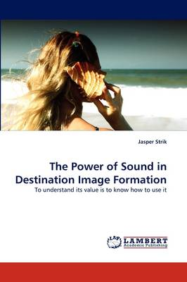 The Power of Sound in Destination Image Formation