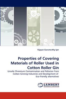 Properties of Covering Materials of Roller Used in Cotton Roller Gin