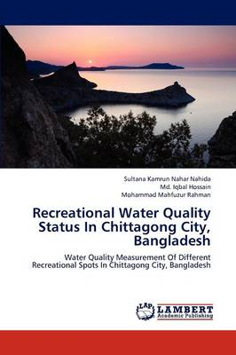 Recreational Water Quality Status in Chittagong City, Bangladesh