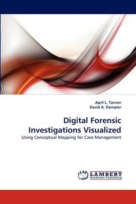 Digital Forensic Investigations Visualized