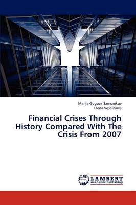 Financial Crises Through History Compared with the Crisis from 2007