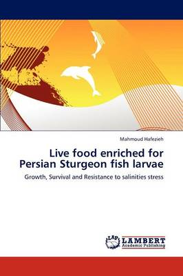 Live Food Enriched for Persian Sturgeon Fish Larvae