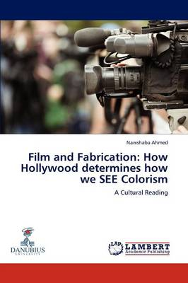 Film and Fabrication: How Hollywood Determines How We See Colorism